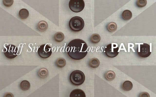 stuff sir gordon loves part 1