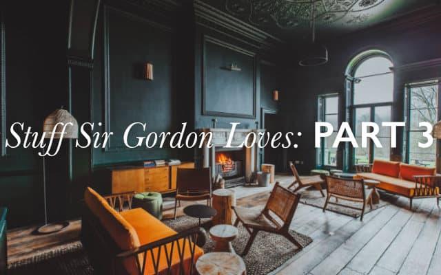 stuff sir gordon loves part 3